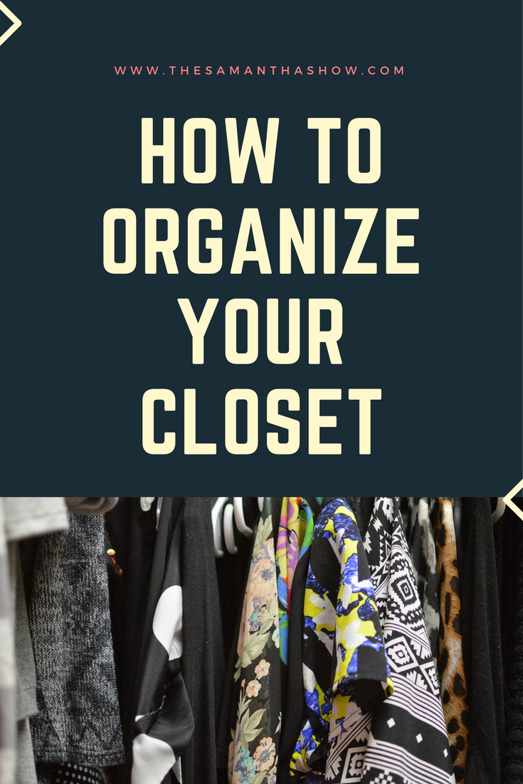 How to keep your closet organized the samantha show a for How organize your closet