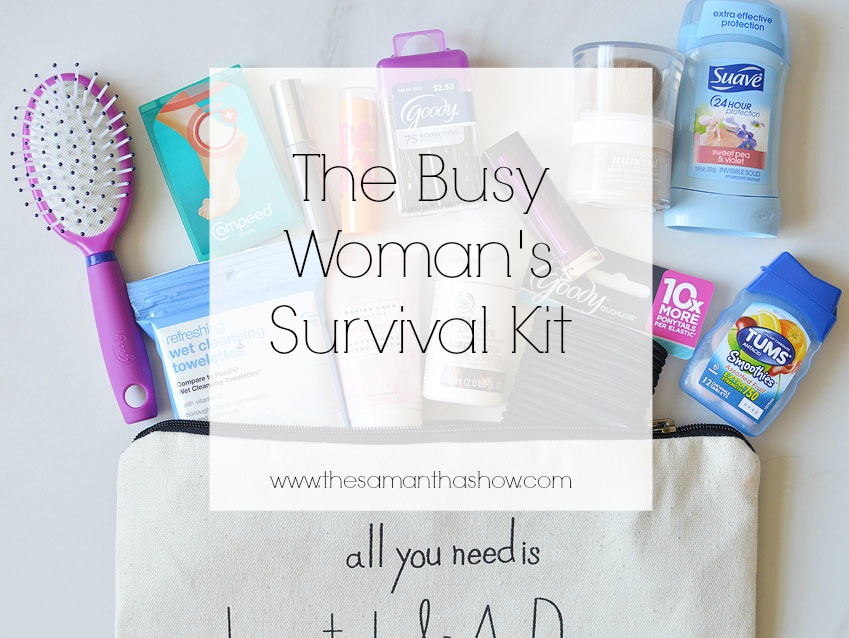 Life and style blogger, The Samantha Show, brings you The Busy Woman's Survival Kit; must have items when you're on-the-go.