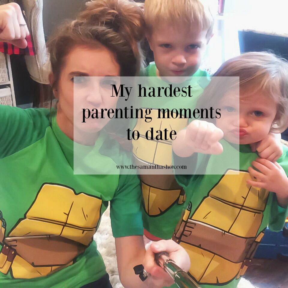 hardest_parenting_moments_to_date