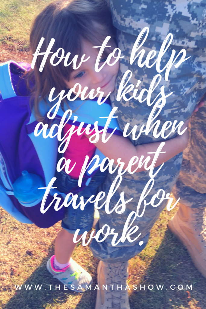 How to help your kids adjust when a parent travels for work