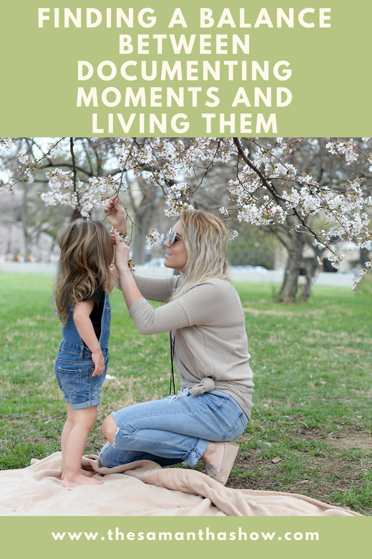Finding a balance between documenting moments and living them