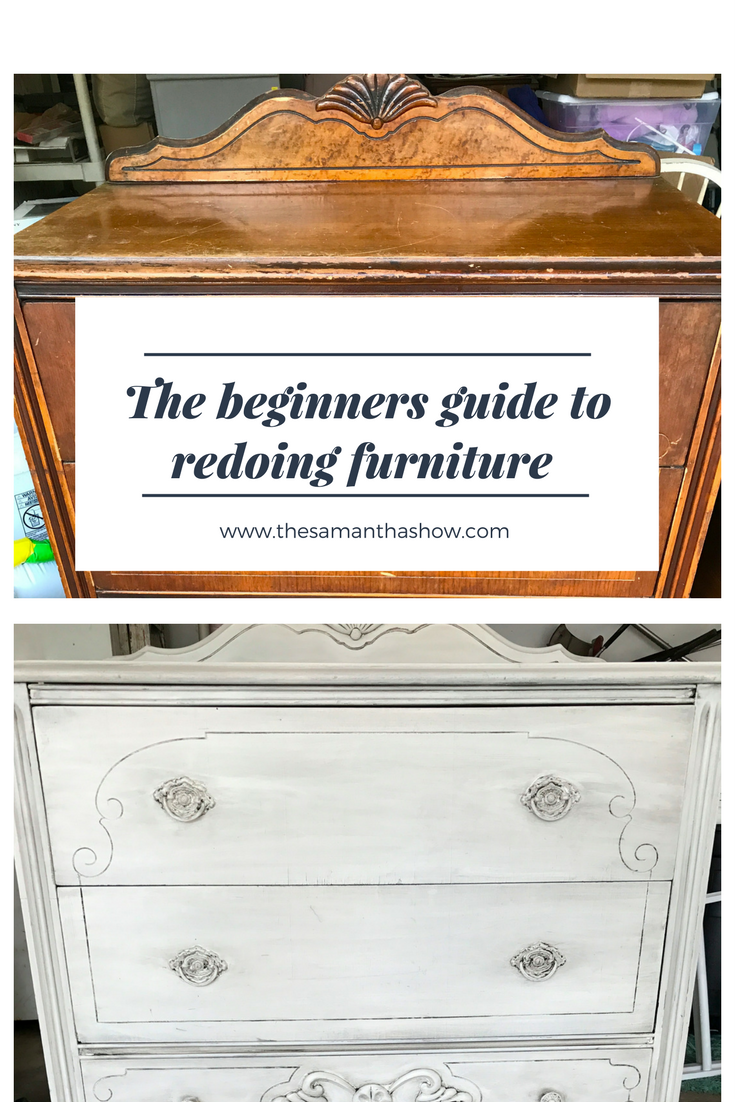 The beginner's guide to redoing furniture; tips and tricks to breathe new life into old pieces