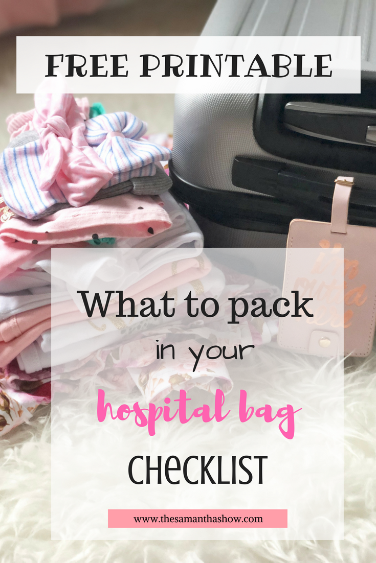 What to pack in your hospital bag checklist + FREE printable to keep you organized!